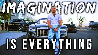 Imagination Is Everything (MUST WATCH)