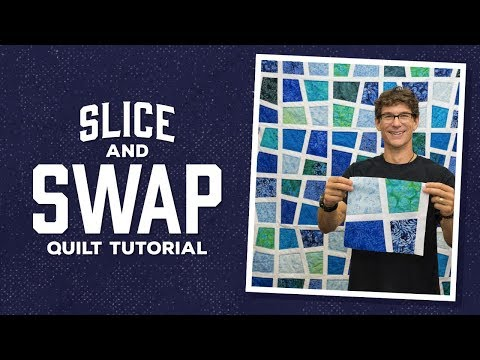 "Make a ""Slice and Swap"" Quilt with Rob"