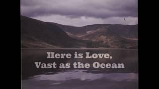 Here is Love Vast as the Ocean   Robin Mark