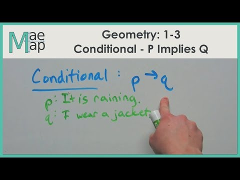 Geometry: 1-3 Conditional , P implies Q