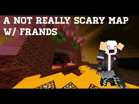 """This map wasn't too scary.. 