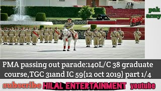 PMA Passing Out Parade : 140 L/C, 38 Graduate Course, TGC 31 & IC 59 (12-OCT-2019) Part 1 of 4