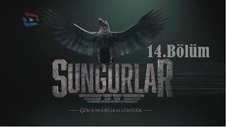 SUNGURLAR- Bölüm 14