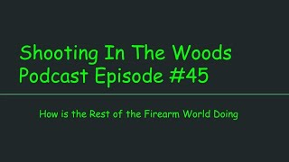 Shooting In the Woods Podcast Episode #45