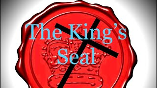 """""""THE KING'S SEAL"""""""