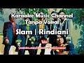 Karaoke Slam - Rindiani   Tanpa Vokal