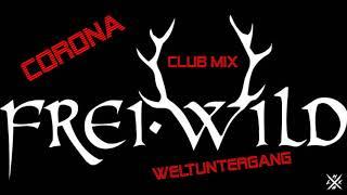 Freiwild - Corona Weltuntergang (LMX Club Mix)