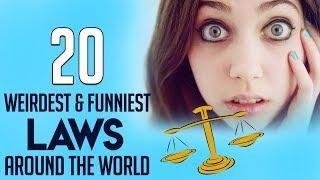 10 - Weirdest & Funniest laws around the World