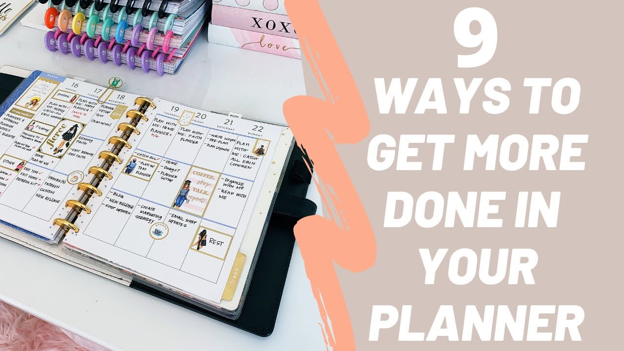 9 Ways To Get More Done With Your Planner