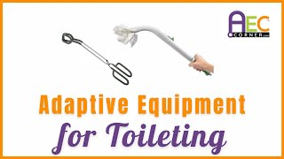 Adaptive Equipment for Toileting