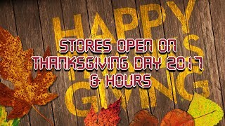 Thanksgiving Day 2017 - Stores Open & Hours