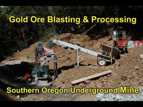 Gold Ore Blasting and Processing, Southern Oregon Gold Mine