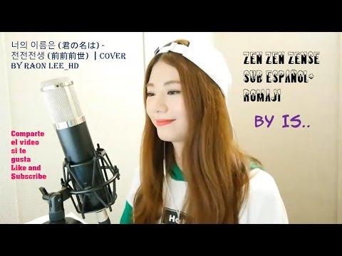 Raon Leesub español Zen Zen Zense Sub Español + Romaji ┃Cover by