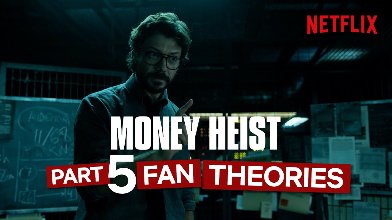 Download Money Heist Part 5 Theories That Will Make You Question Everything