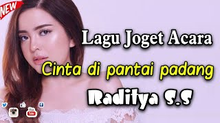 JOGET_Cinta di Pantai Padang || Lagu Acara Joget Raditya SS
