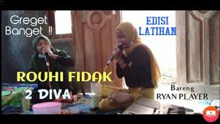 GREGET BANGET ! ROUHI FIDAK (cover) ~ 2 DIVA (Mba Eka feat Mba Dwi) Edisi latihan bareng Ryan Player