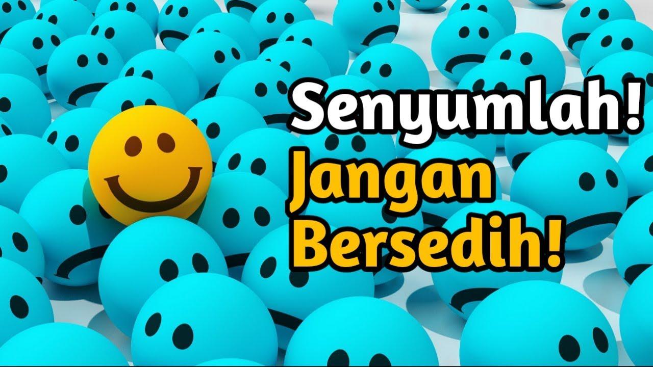 Senyumlah - Jangan Bersedih