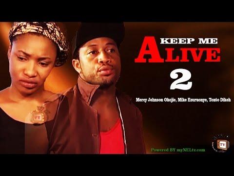 KEEP ME ALIVE 2  -   Nigeria Nollywood movie