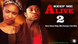 KEEP ME ALIVE 2  -   Nigeria Nollywood movie