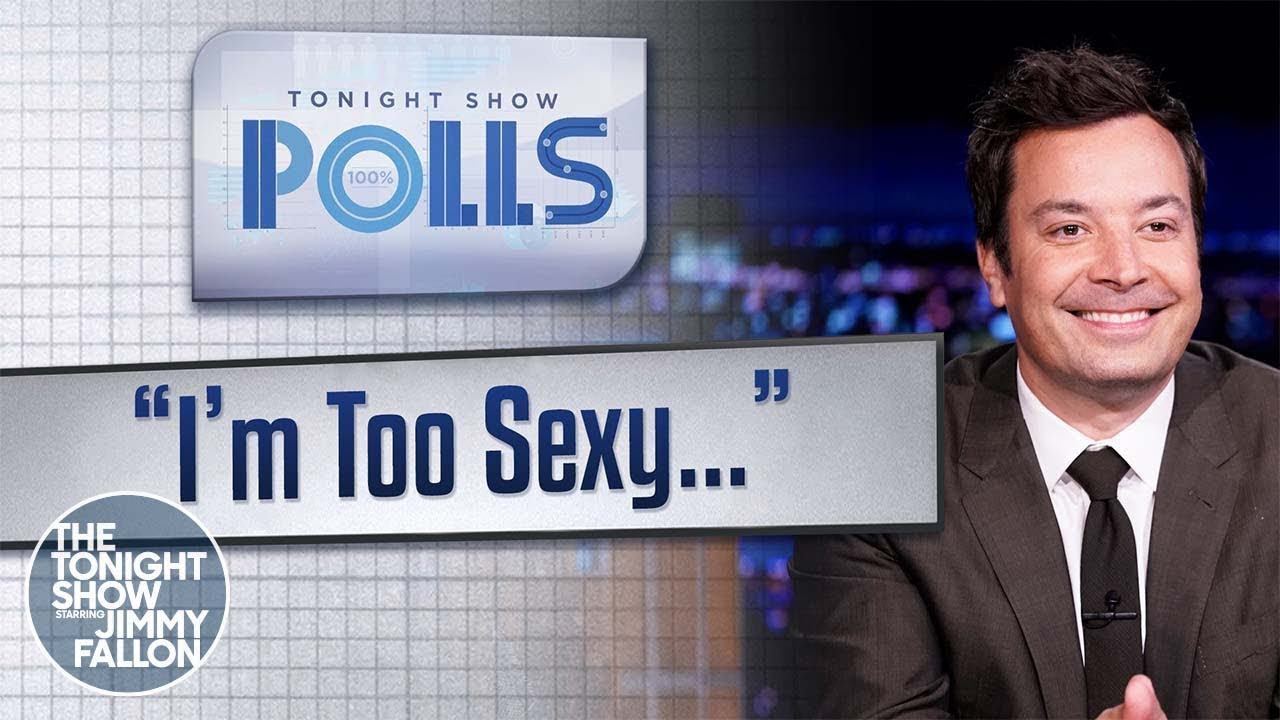 Download Tonight Show Polls: I'm Too Sexy… | The Tonight Show Starring Jimmy Fallon