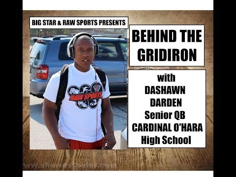 """BEHIND THE GRIDIRON"" with #12 DASHAWN DARDEN QB (Cardinal O'Hara H.S.)"