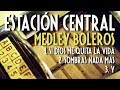 Estación Central Medley Boleros World Music Group mp3