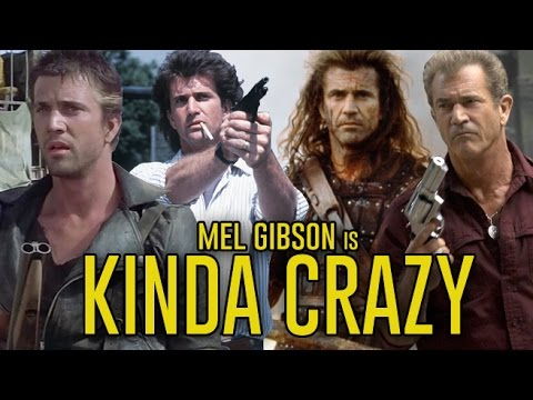 Mel Gibson is Kinda Crazy