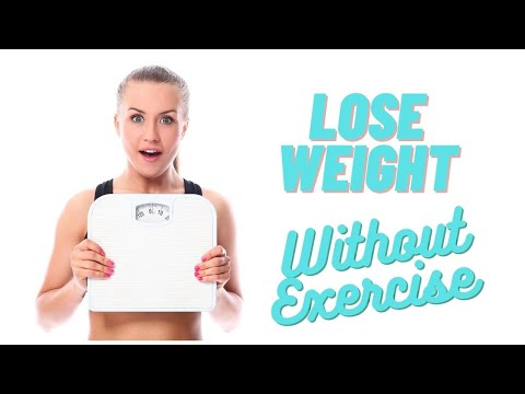 9 Ways to Lose Weight Without Exercise