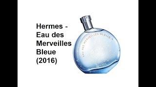 REVIEW NƯỚC HOA (NỮ) HERMES - EAU DES MERVEILLES BLEUE (2016)