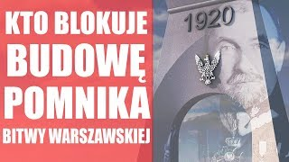 Gdzie stanie Pomnik Bitwy Warszawskiej? Kto próbuje zablokować jego budowę?