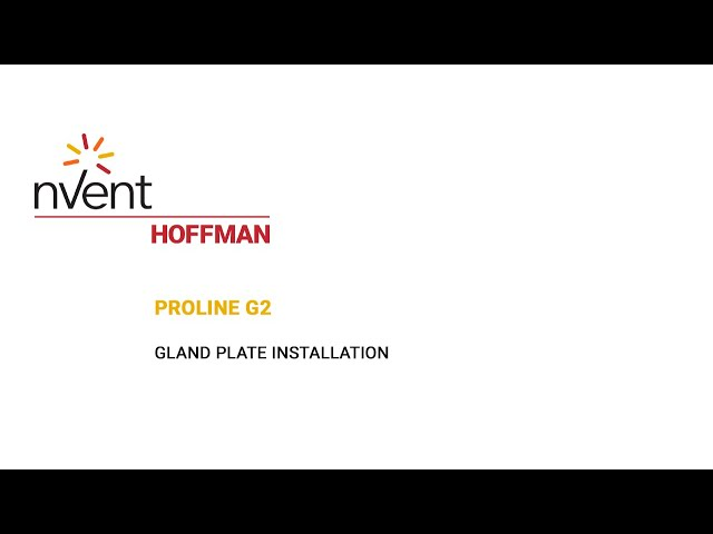 ProLine G2 Installation Video – Gland Plate | nVent HOFFMAN