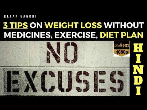3 TIPS ON HOW TO LOSE REDUCE WEIGHT FAST & NO DIETING | Ketan Gandhi