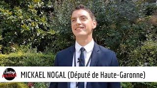 MICKAEL NOGAL (Député de Haute-Garonne) dans CASTING POLITIQUE