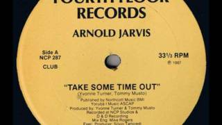 Arnold Jarvis, Take Some Time Out - 1987