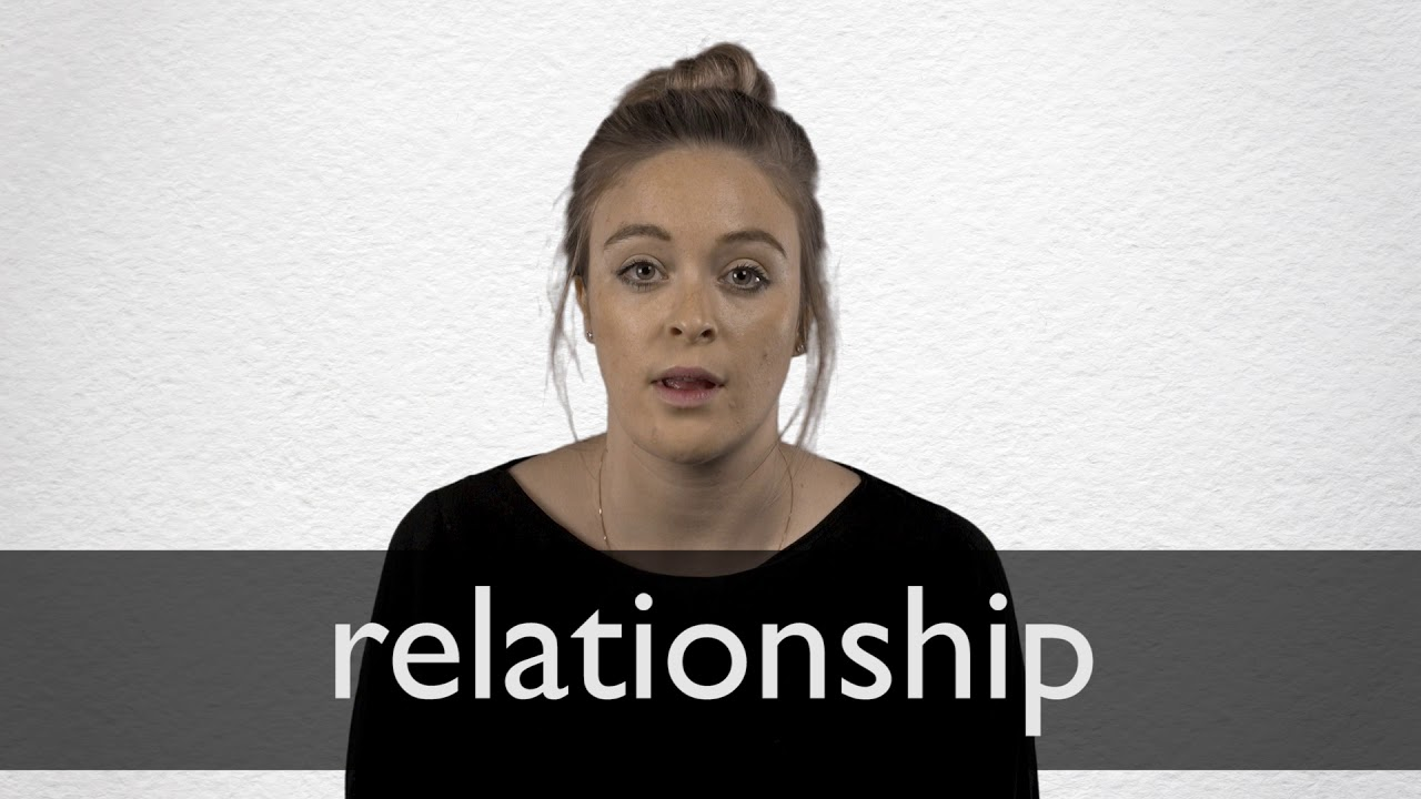 Relationship definition and meaning | Collins English Dictionary