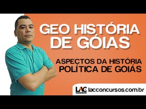 Aula 02 - Aspectos da História Política de Goiás - Geo História de Goiás