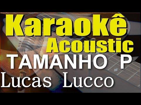 Lucas Lucco e Thiago Brava - Tamanho P (Karaokê Acústico) playback