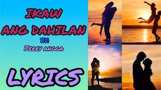 IKAW ANG DAHILAN BY JERRY ANGGA | LYRICS | KARAOKE | MUSIC