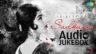 Tribute to Sadhna | Old Hindi Hit Songs | Audio Jukebox