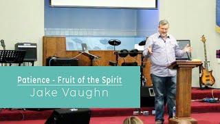 Patience -  Fruit of the Spirit | Sermon | East Delta Baptist Church
