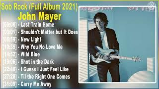 JohnMayer - Sob Rock (Full Album 2021)