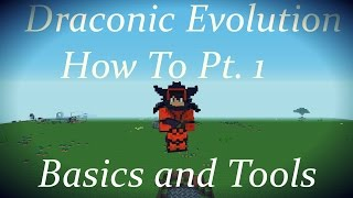 Draconic Evolution How To Pt. 1: Basics and Tools