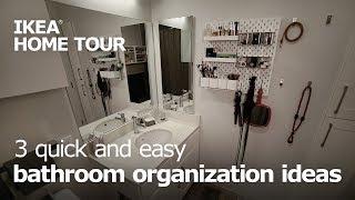 3 Easy Ways to Organize Your Bathroom - IKEA Home Tour