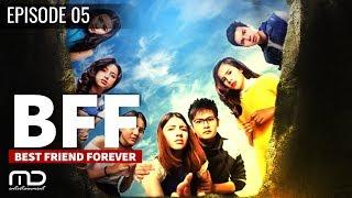 Video Best Friends Forever (BFF) - EPISODE 05 download MP3, 3GP, MP4, WEBM, AVI, FLV September 2018