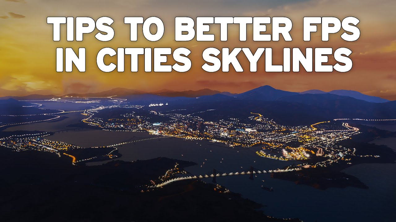 How to Improve Performance in Cities Skylines: 2020