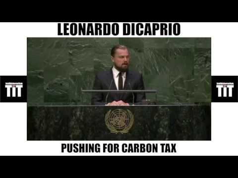 Leonardo Dicaprio U.N. Messenger of Peace Carbon Tax Global Warming Climate Change Propaganda