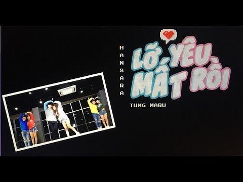 HAN SARA ft TÙNG MARU | LỠ YÊU MẤT RỒI | Dance Practice