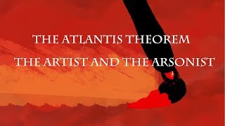 The Atlantis Theorem - The Artist and the Arsonist (OFFICIAL MUSIC VIDEO)
