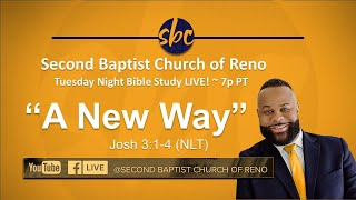 Second Baptist Church of Reno... LIVE! - Tuesday Bible Study. - 7p PT