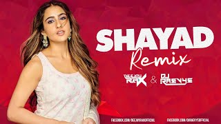 Shayad - Deejay Rax & Dj Raevye Remix | Arijit Singh | @Emma Heesters | Kartik | Sara Khan | Pritam